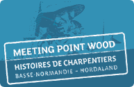 Exposition bois Basse-Normandie/hordaland